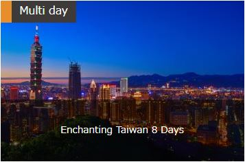 Enchanting Taiwan 8 Days